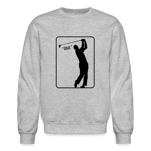 Golf Shot Shit. - Crewneck Sweatshirt