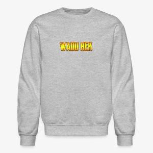 WADU HEK SHIRT TEXT - Crewneck Sweatshirt
