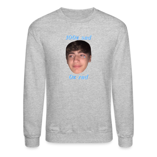 100% sad 0% rad - Crewneck Sweatshirt