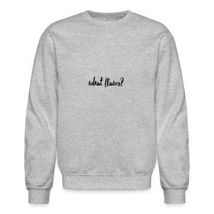 What Flaws? - Crewneck Sweatshirt