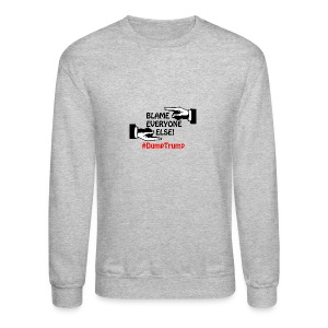 Blame Everyone Else - Crewneck Sweatshirt