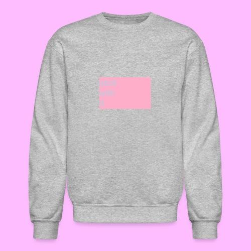 Stick with it - Crewneck Sweatshirt