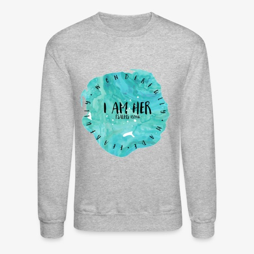 I AM HER - Crewneck Sweatshirt