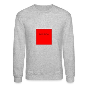 So Fly On Top Tees - Crewneck Sweatshirt
