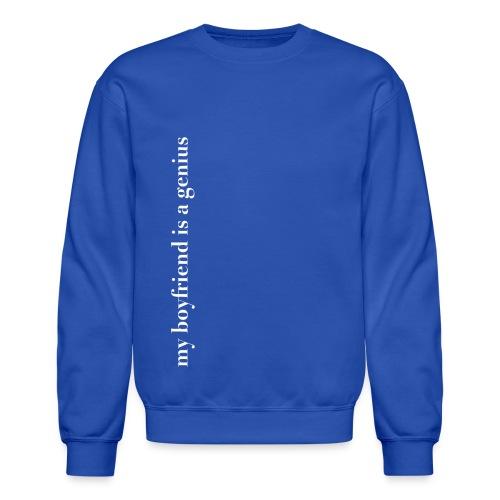 my boyfriend is a genius png - Unisex Crewneck Sweatshirt