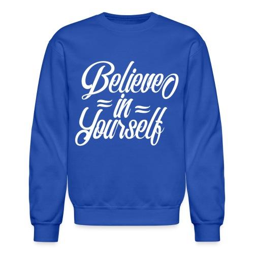 Believe in yourself - Unisex Crewneck Sweatshirt