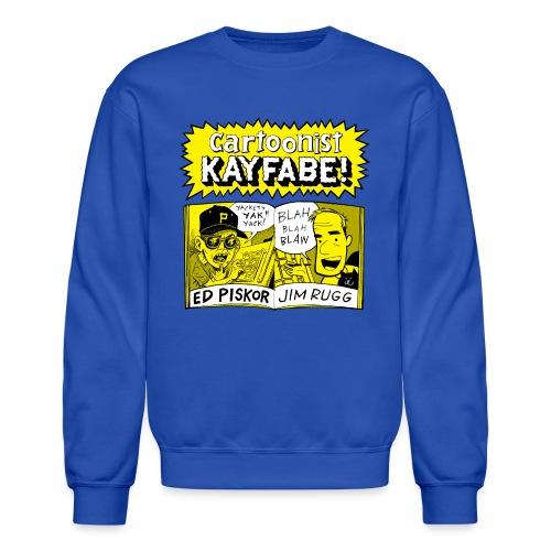 Cartoonist Kayfabe with Jim and Ed - Crewneck Sweatshirt