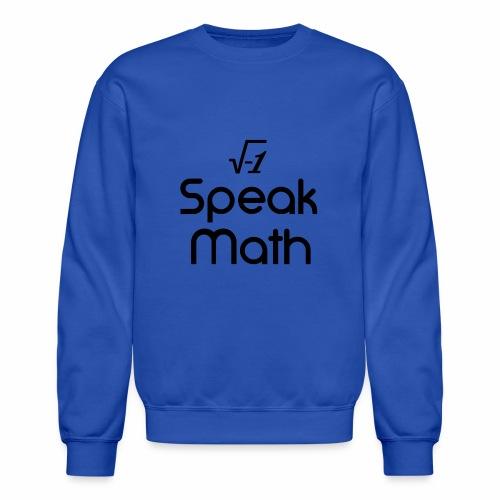 i Speak Math - Crewneck Sweatshirt