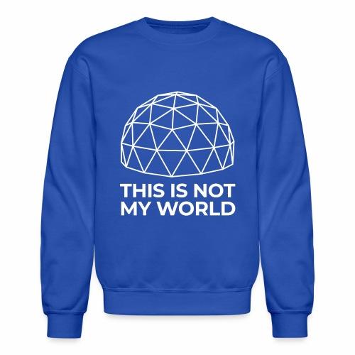This Is Not My World - Crewneck Sweatshirt