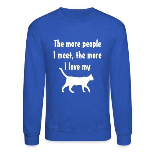 I love my cat - Crewneck Sweatshirt