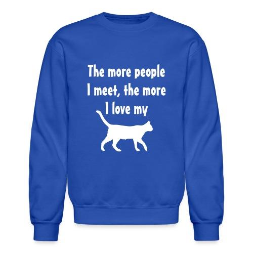 I love my cat - Unisex Crewneck Sweatshirt