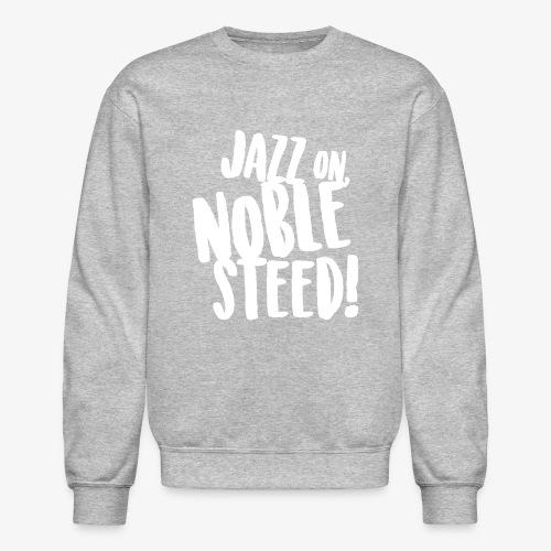 MSS Jazz on Noble Steed - Crewneck Sweatshirt