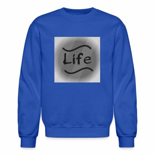 It's Just Life - Crewneck Sweatshirt