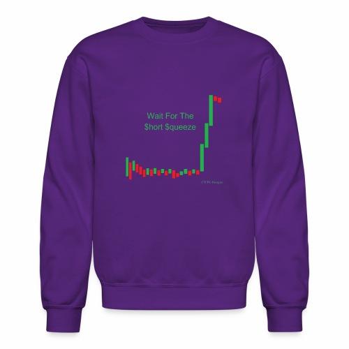Wait for the short squeeze - Crewneck Sweatshirt