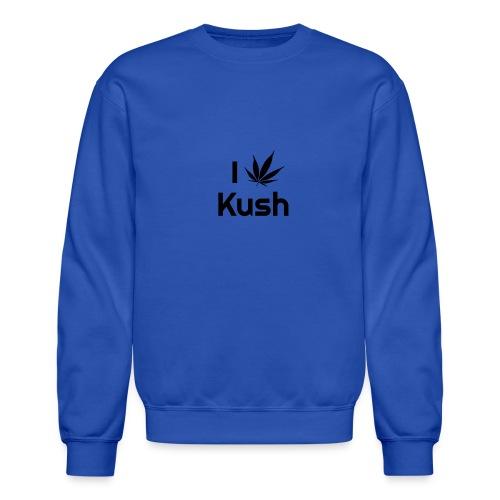 I love Kush - Crewneck Sweatshirt