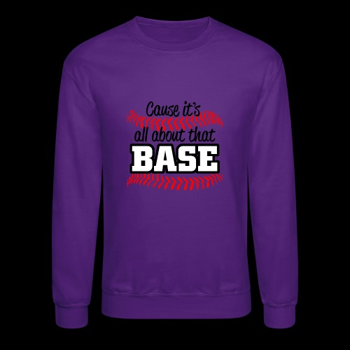all about that base - Crewneck Sweatshirt