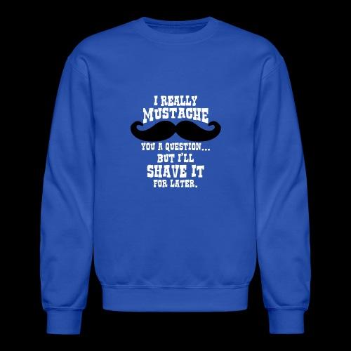 Mustache Pun - Crewneck Sweatshirt