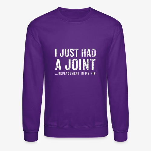 JOINT HIP REPLACEMENT FUNNY SHIRT - Crewneck Sweatshirt
