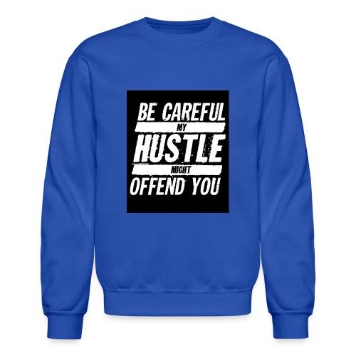 My Hustle Might Offend You - Crewneck Sweatshirt