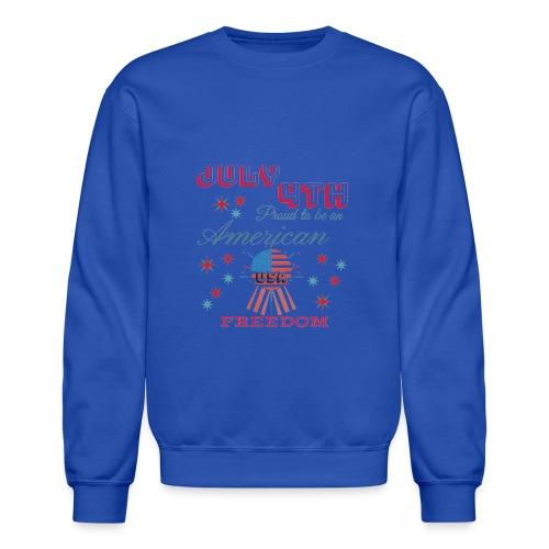 July 4th Proud to be an American - Unisex Crewneck Sweatshirt