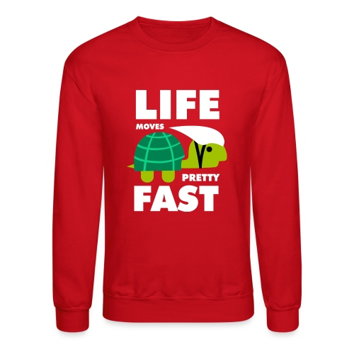 Life moves pretty fast - Crewneck Sweatshirt