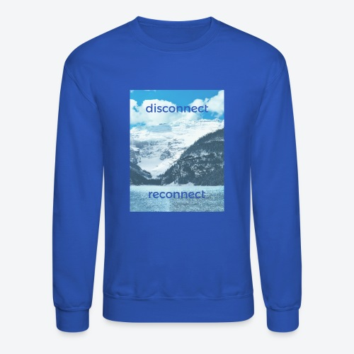 Disconnect Reconnect - Crewneck Sweatshirt