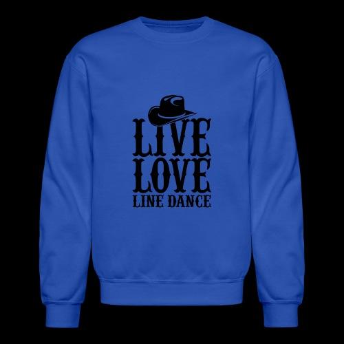 Live Love Line Dancing - Crewneck Sweatshirt
