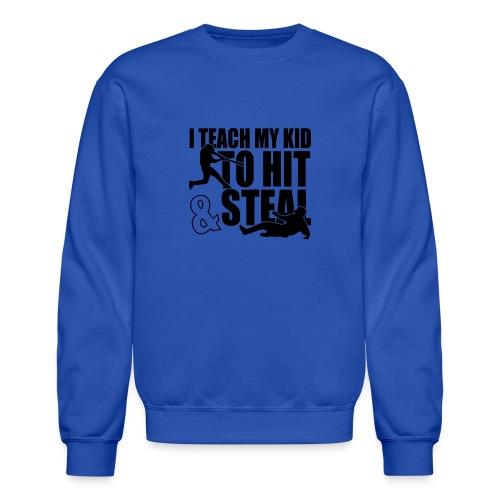 I Teach My Kid to Hit and Steal Baseball - Crewneck Sweatshirt