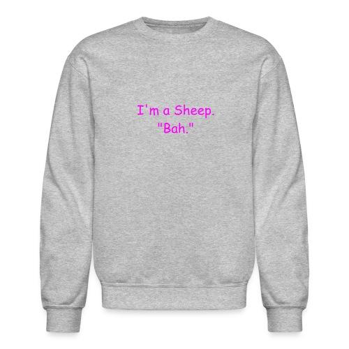 I'm a Sheep. Bah. - Crewneck Sweatshirt