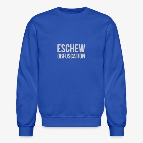 Eschew Obfuscation - Crewneck Sweatshirt