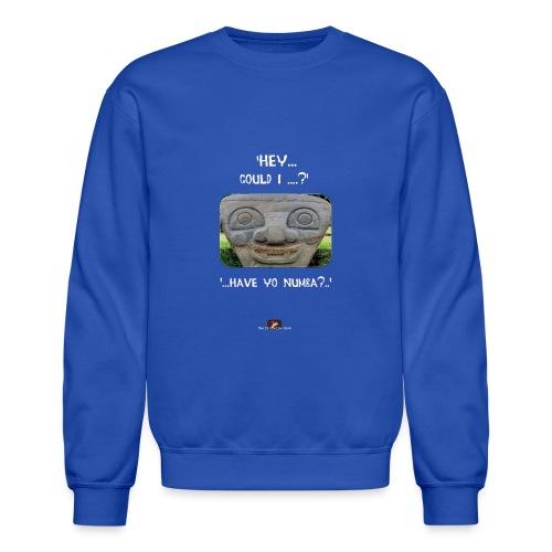 The Hey Could I have Yo Number Alien - Crewneck Sweatshirt