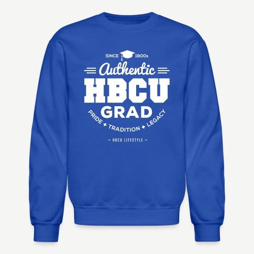 Authentic HBCU Grad - Unisex Crewneck Sweatshirt
