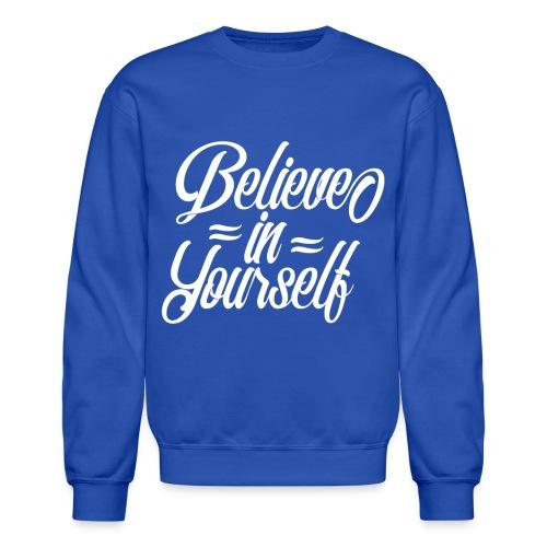 Believe in yourself - Crewneck Sweatshirt