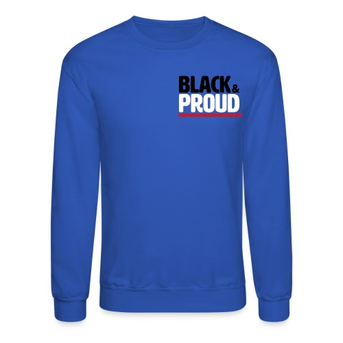Black & Proud - Crewneck Sweatshirt