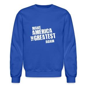 Make America the Greatest Again - Crewneck Sweatshirt