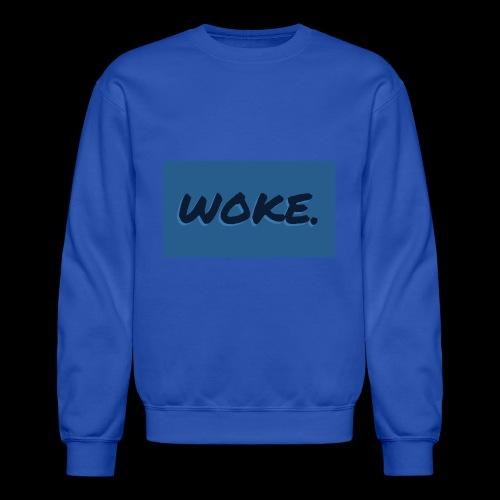 Woke. - Crewneck Sweatshirt