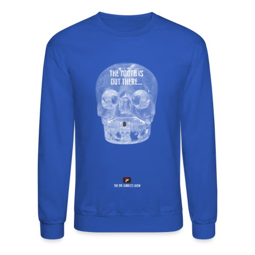 The Tooth is Out There! - Crewneck Sweatshirt