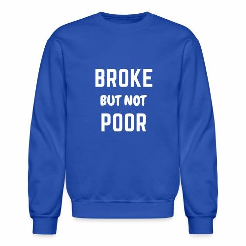 BROKE 4 - Crewneck Sweatshirt