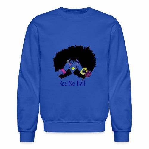 See no Evil - Crewneck Sweatshirt