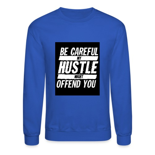 My Hustle Might Offend You - Crewneck Sweatshirt