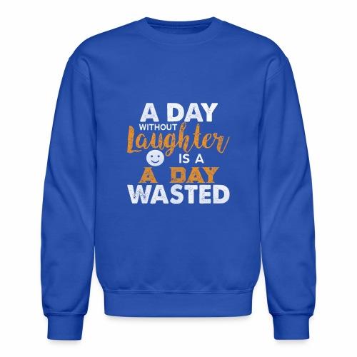Laugh Every day - Crewneck Sweatshirt
