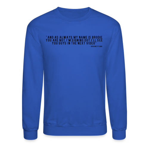End Video Motto - Crewneck Sweatshirt