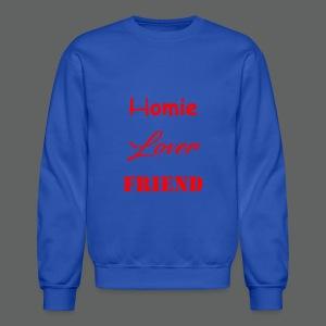 Homie Lover Friend - Crewneck Sweatshirt