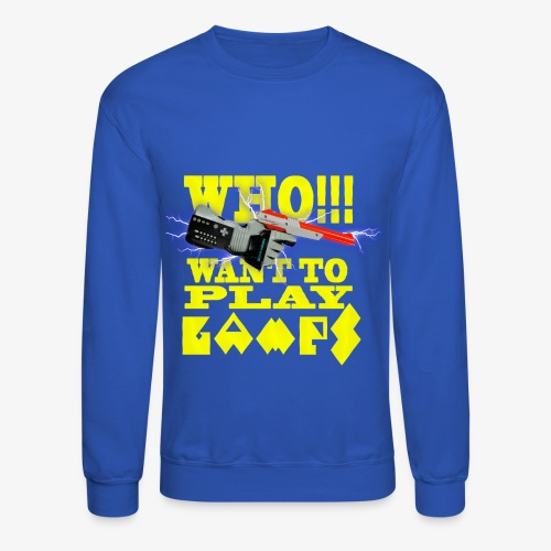who want to play games - Crewneck Sweatshirt