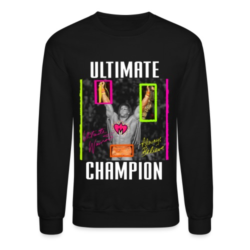 Ultimate Champion - Unisex Crewneck Sweatshirt