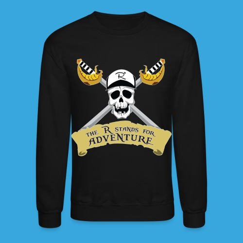 Pirate R for Adventure - Unisex Crewneck Sweatshirt