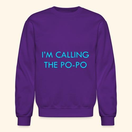 I'M CALLING THE PO-PO | ABBEY HOBBO INSPIRED - Crewneck Sweatshirt