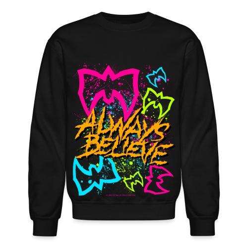 Always Believe - Unisex Crewneck Sweatshirt