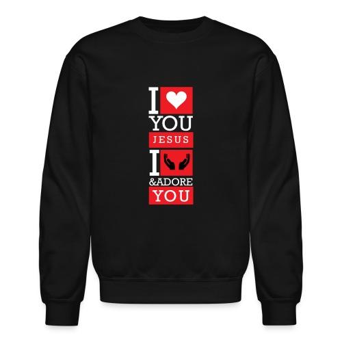I Love You Jesus - Unisex Crewneck Sweatshirt