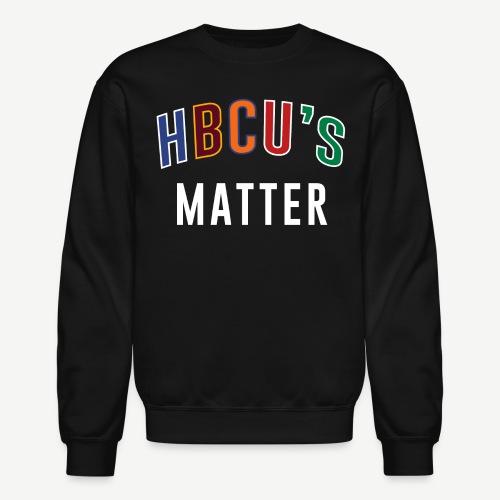 HBCUs Matter - Unisex Crewneck Sweatshirt